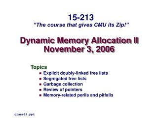 Dynamic Memory Allocation II November 3, 2006