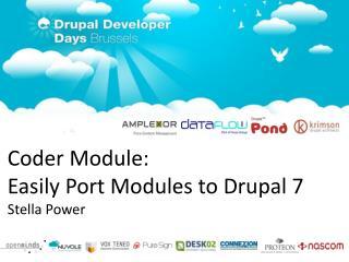 Coder Module:  Easily Port Modules to Drupal 7 Stella Power