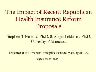 The Impact of Recent Republican Health Insurance Reform Proposals