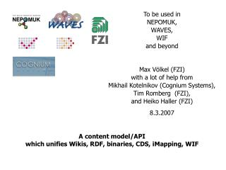 A content model/API  which unifies Wikis, RDF, binaries, CDS, iMapping, WIF