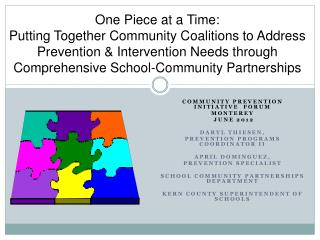 Community  PreveNtion  Initiative  Forum  Monterey  June 2012 Daryl Thiesen,