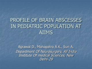 PROFILE OF BRAIN ABSCESSES IN PEDIATRIC POPULATION AT AIIMS