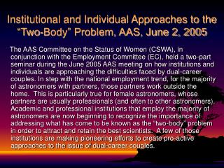"Institutional and Individual Approaches to the ""Two-Body"" Problem, AAS, June 2, 2005"