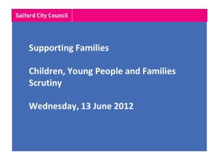 Supporting Families   Children, Young People and Families Scrutiny  Wednesday, 13 June 2012