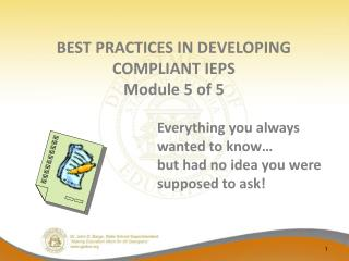 BEST PRACTICES IN DEVELOPING  COMPLIANT IEPS Module 5 of 5