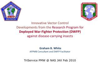 Innovative Vector Control  Developments from the Research Program for Deployed War-Fighter Protection DWFP  against dise