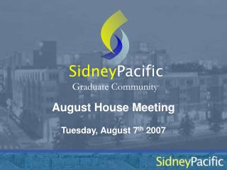August House Meeting