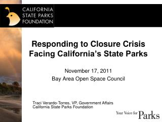 Responding to Closure Crisis  Facing  California's  State Parks November 17, 2011
