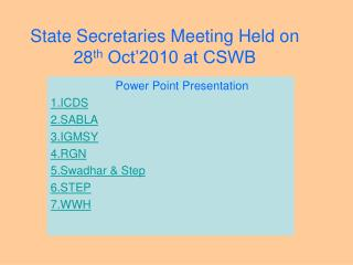 State Secretaries Meeting Held on 28 th  Oct�2010 at CSWB