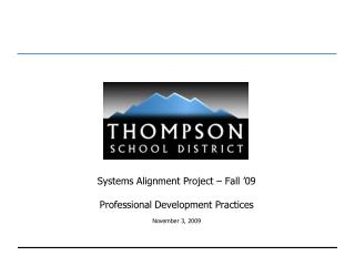 Systems Alignment Project � Fall �09 Professional Development Practices  November 3, 2009