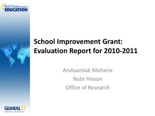 School Improvement Grant: Evaluation Report for 2010-2011