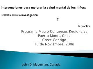 Programa Macro Congresos Regionales  Puerto Montt, Chile Crece Contigo 13 de Noviembre, 2008