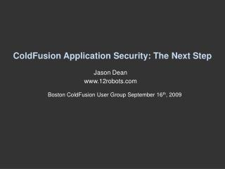 ColdFusion Application Security: The Next Step