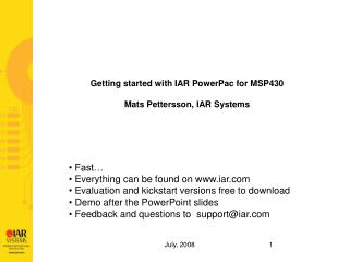 Getting started with  IAR PowerPac for MSP430  Mats Pettersson, IAR Systems