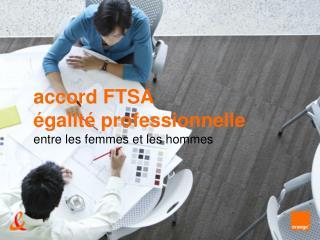 accord FTSA égalité professionnelle entre les femmes et les hommes