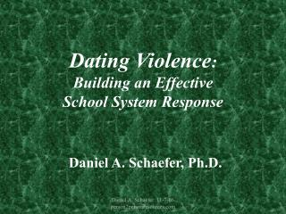Dating Violence :   Building an Effective  School System Response