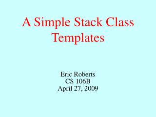 A Simple Stack Class Templates