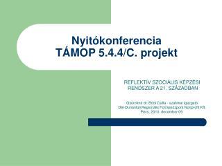 Nyitókonferencia TÁMOP 5.4.4/C. projekt