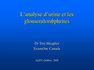L'analyse d'urine et les glomerulon é phrites