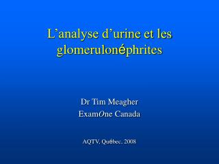 L�analyse d�urine et les glomerulon � phrites