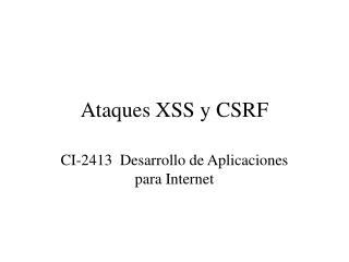 Ataques XSS y CSRF