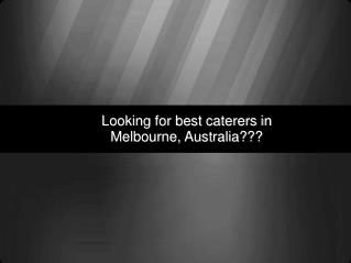 Best Catering Company- Melbourne