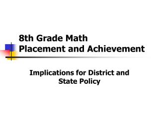 8th Grade Math  Placement and Achievement