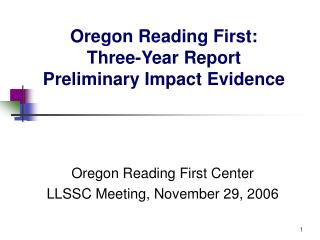 Oregon Reading First: Three-Year Report Preliminary Impact Evidence