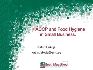 HACCP and Food Hygiene in Small Business.