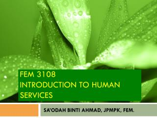 Fem  3108 Introduction to  human  services