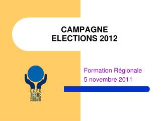 CAMPAGNE  ELECTIONS 2012