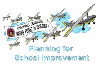 Planning for  School Improvement