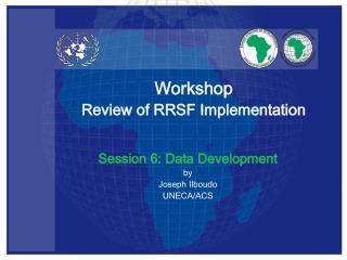 Session 6: Data Development by Joseph Ilboudo UNECA/ACS