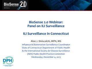 BioSense 2.0 Webinar:  Panel on ILI Surveillance ILI Surveillance in Connecticut