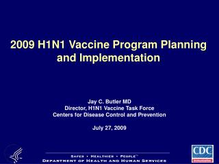 2009 H1N1 Vaccine Program Planning and Implementation