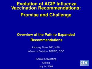 Evolution of ACIP Influenza Vaccination Recommendations: Promise and Challenge