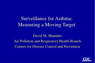 Surveillance for Asthma: Measuring a Moving Target