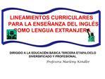 LINEAMIENTOS CURRICULARES PARA LA ENSE ANZA DEL INGL S COMO LENGUA EXTRANJERA     DIRIGIDO A LA EDUCACI N B SICA TERCE