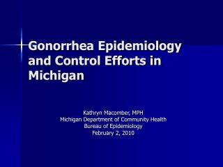Gonorrhea Epidemiology and Control Efforts in Michigan