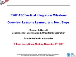 FY07 ASC Vertical Integration Milestone Overview, Lessons Learned, and Next Steps