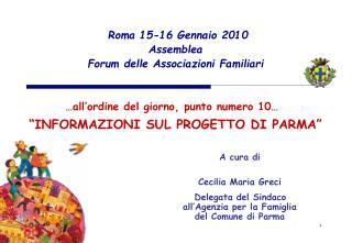 Roma 15-16 Gennaio 2010  Assemblea Forum delle Associazioni Familiari
