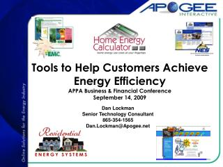 Dan Lockman Senior Technology Consultant 865-354-1565 Dan.Lockman@Apogee