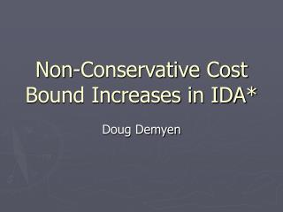 Non-Conservative Cost Bound Increases in IDA*