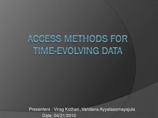 Access methods for  time-evolving data