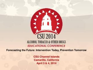 Forecasting  the Future:  Intervention  Today,  Prevention  Tomorrow  CSU Channel Islands