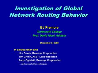 Investigation of Global Network Routing Behavior