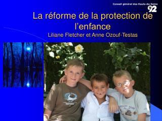La r forme de la protection de l enfance Liliane Fletcher et Anne Ozouf-Testas