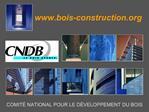 COMIT  NATIONAL POUR LE D VELOPPEMENT DU BOIS