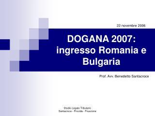 DOGANA 2007: ingresso Romania e Bulgaria