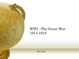 WWI –The Great War 1914-1918